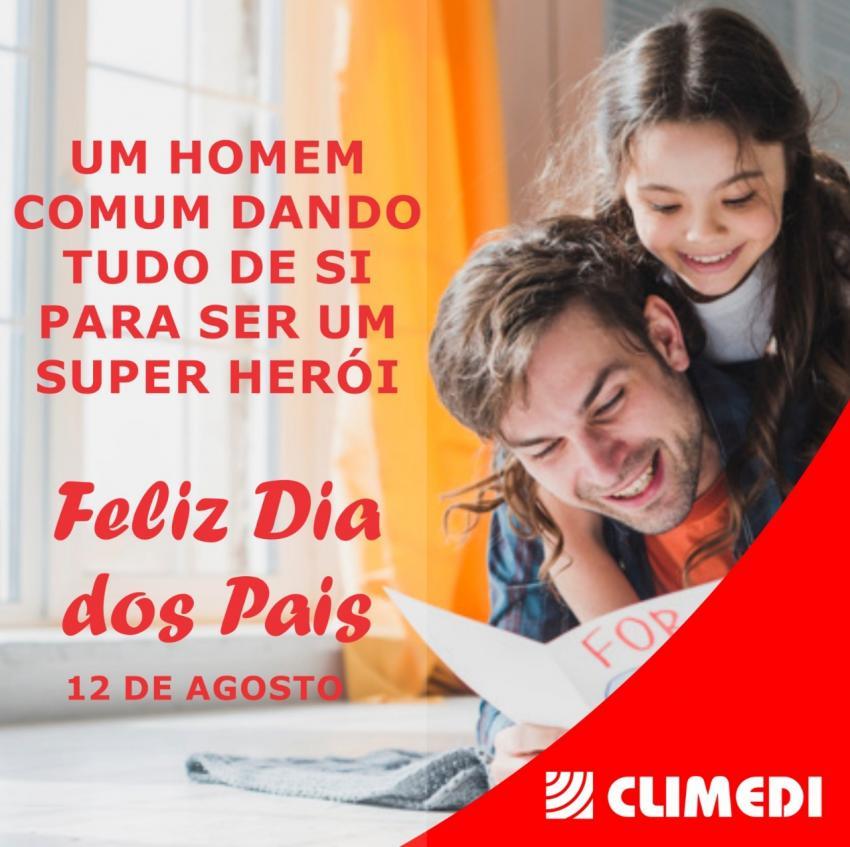 12 de Agosto Dia dos Pais; homenagem da CLIMEDI