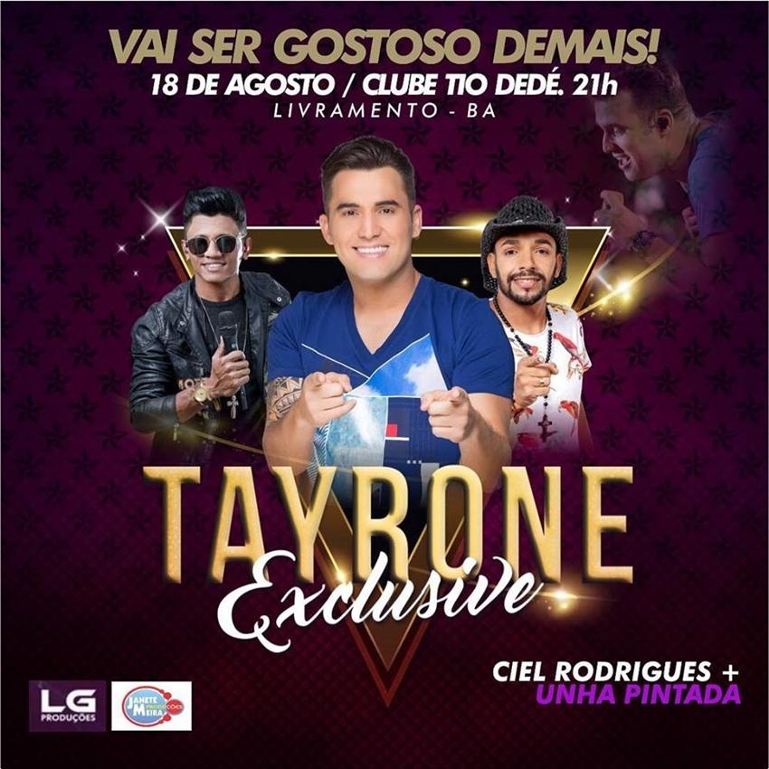 Tayrone Exclusive traz Ciel Rodrigues e Unha Pintada para Livramento