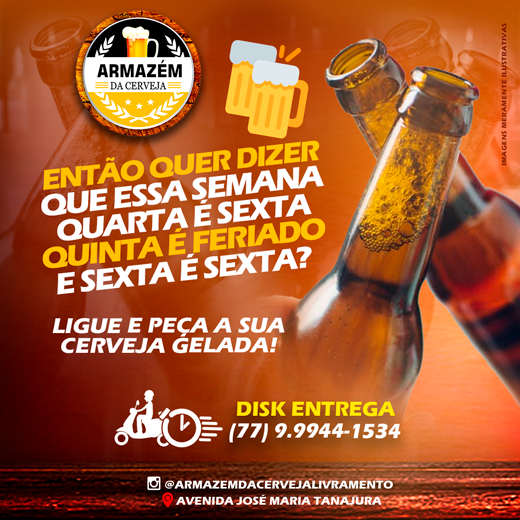 Feriado combina com Armazém da Cerveja em Livramento; Disk Entrega 77 99944-1534