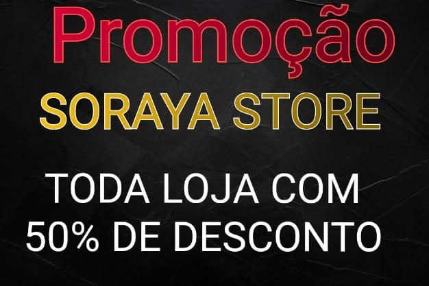 Loja Soraya Store está com uma super promoção; toda loja com até 50% desconto