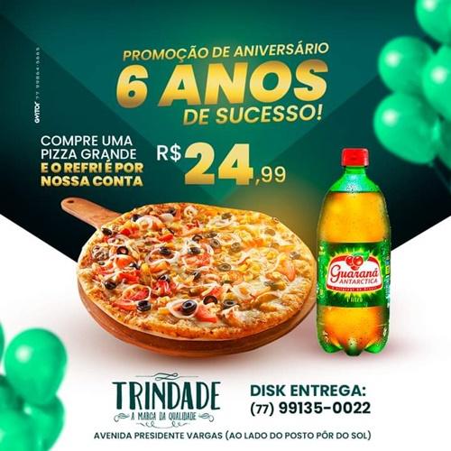 Promoção de aniversário de 06 anos da Pizzaria e Restaurante Trindade; participe