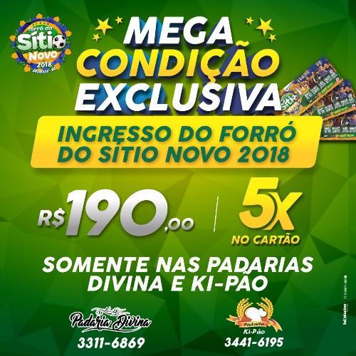Padarias Divina e Ki-Pão lançam promoção imperdível para o Forró do Sítio 2018; ingressos em 5X no cartão