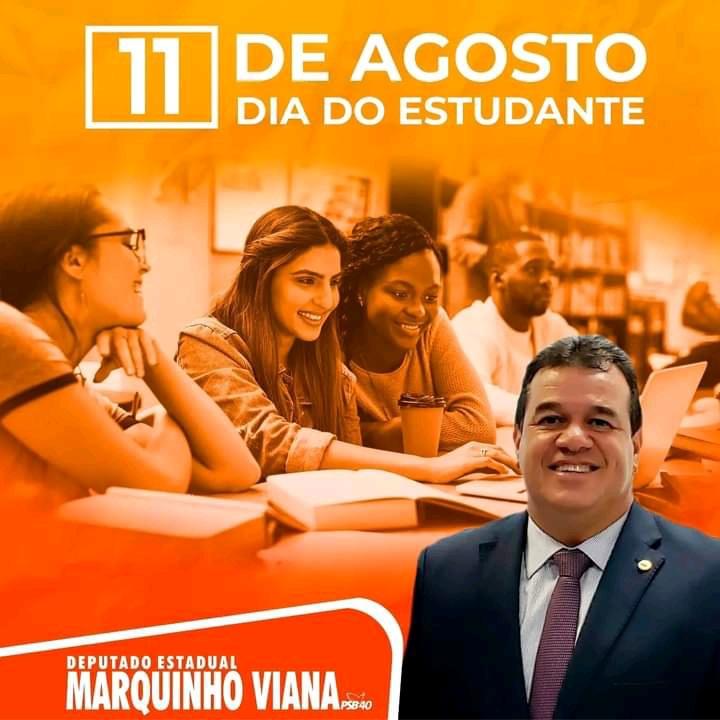 Deputado Marquinho Viana comemora o Dia do Estudante, neste 11 de agosto