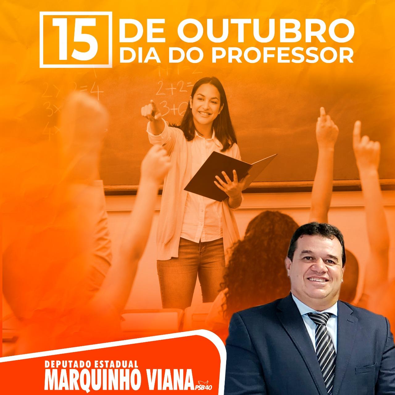 Deputado Marquinho Viana parabeniza o Dia do Professor neste 15 de outubro