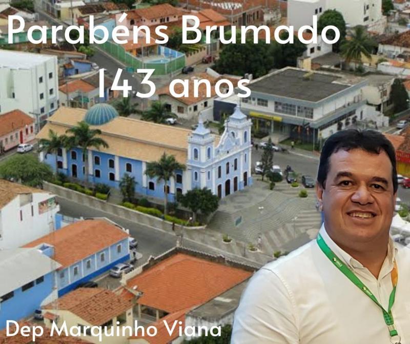 Deputado Marquinho Viana parabeniza Brumado pelos 143 anos de emancipação política