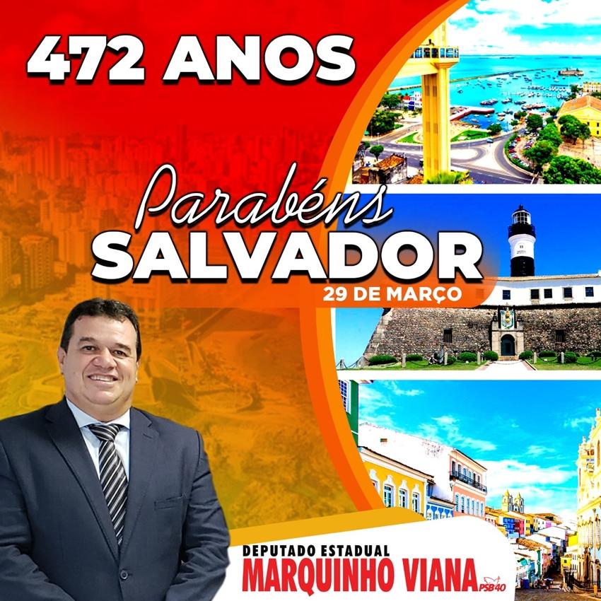 Deputado Marquinho Viana parabeniza Salvador pelos 472 anos de emancipação política