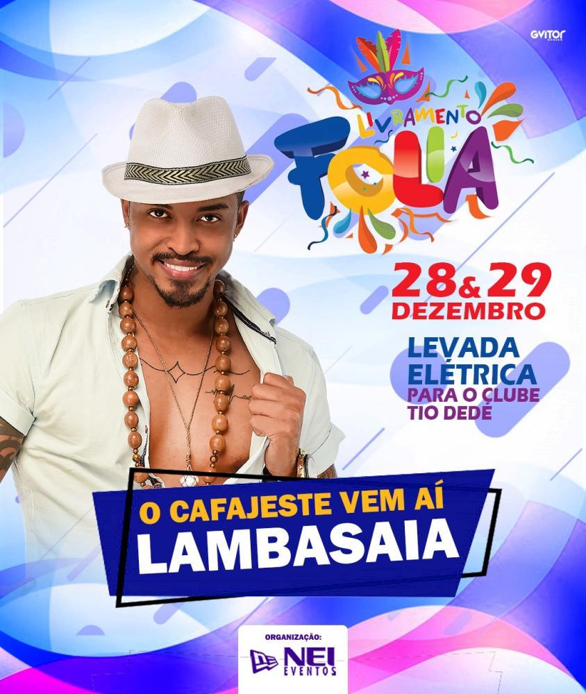 Depois de Neto Lx, Banda Lambasaia é mais uma atração confirmada no Livramento Folia
