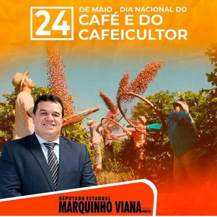 Deputado Marquinho Viana parabeniza o Dia Nacional do Café e do Cafeicultor