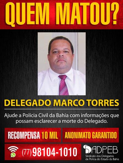 Sindicato oferece recompensa por informações sobre a morte do delegado Marco Torres