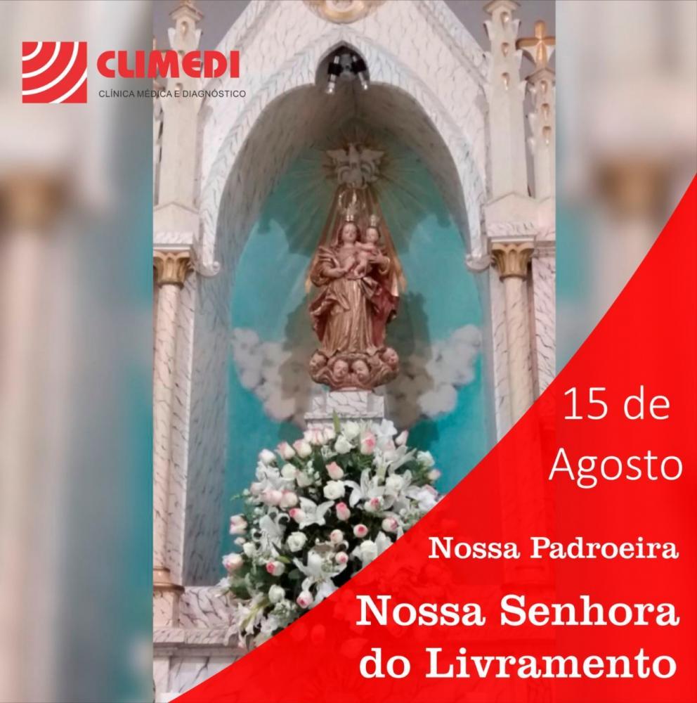 15 de Agosto dia de Nossa Senhora do Livramento; homenagem da CLIMEDI