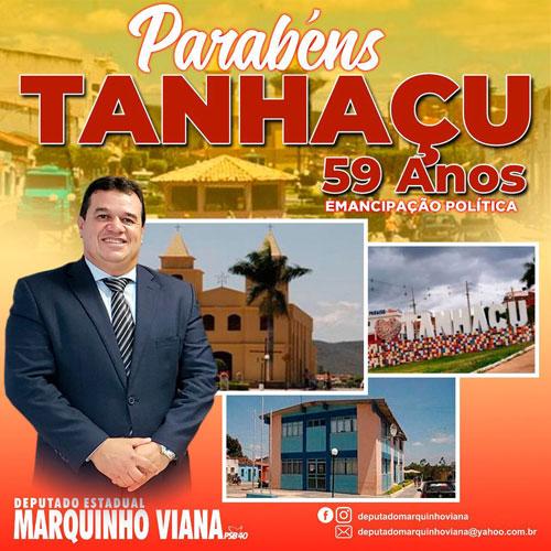 Deputado Marquinho Viana parabeniza Tanhaçu pelos 59 anos de emancipação política