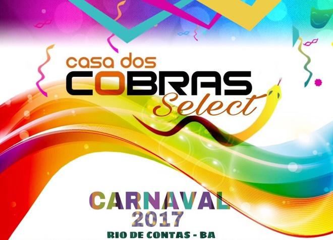 Carnaval 2017: Vem aí Casa dos Cobras Select em Rio de Contas