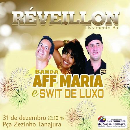Livramento: Banda AFF Maria e Swit de Luxo serão as atrações da festa de Réveillon